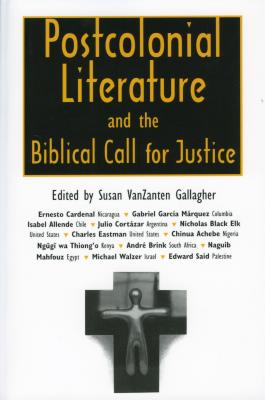 Image for Postcolonial Literature and the Biblical Call for Justice
