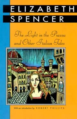 The Light in the Piazza and Other Italian Tales, Spencer, Elizabeth