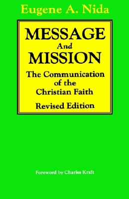 Message and Mission: The Communication of the Christian Faith, Nida, Eugene A.