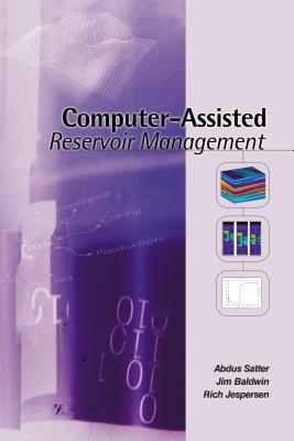 Computer-Assisted Reservoir Management, Abdus; Baldwin,Jim; Jespersen,Rich Satter (Author)