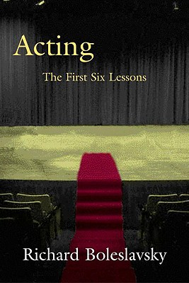 Image for Acting: The First Six Lessons (Theatre Arts Book)