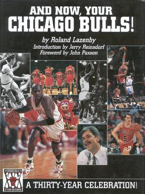 Image for And Now, Your Chicago Bulls: A 30-Year Celebration