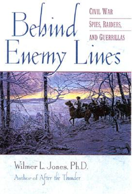 Image for Behind Enemy Lines: Civil War Spies, Raiders, and Guerillas