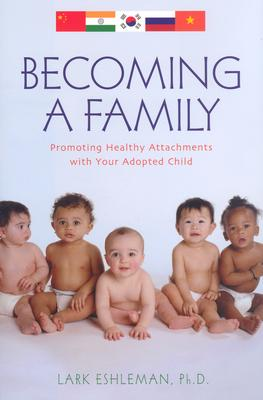 Image for Becoming a Family: Promoting Healthy Attachments with Your Adopted Child