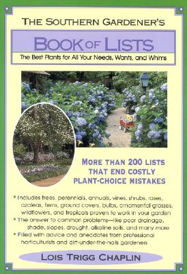 Image for The Southern Gardener's Book of Lists  The Best Plants for All Your Needs, Wants, and Whims
