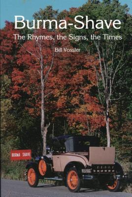 Burma-Shave: The Rhymes, the Signs, the Times, Vossler, Bill