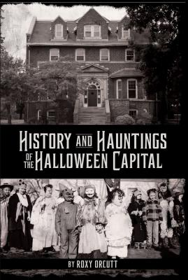 Image for History and Hauntings of the Halloween Capital