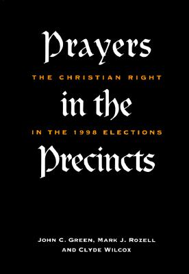 Image for Prayers in the Precincts: The Christian Right in the 1998 Elections