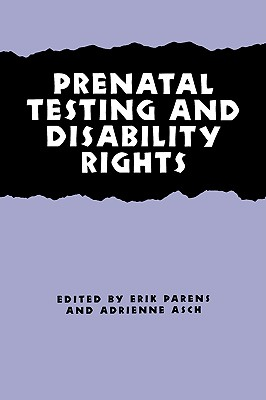 Prenatal Testing and Disability Rights (Hastings Center Studies in Ethics)