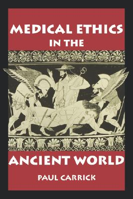 Image for Medical Ethics in the Ancient World (Clinical Medical Ethics)