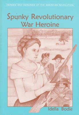 Image for SPUNKY REVOLUTIONARY WAR HEROINE