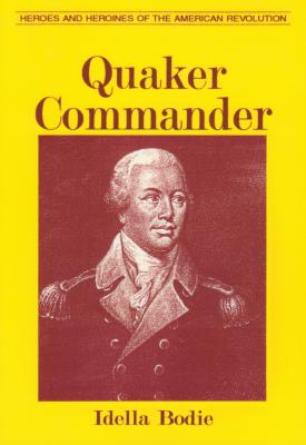 Image for QUAKER COMMANDER (HEROES AND HEROINES OF THE AMERICAN REVOLUTION)