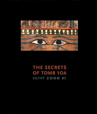 Image for SECRETS OF TOMB 10A : EGYPT 2000BC