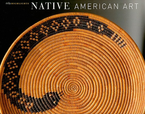 Image for Native American Art: MFA Highlights (Mfa Publications)