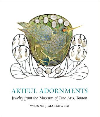 Artful Adornments: Jewelry from the Museum of Fine Arts, Boston, Markowitz, Yvonne