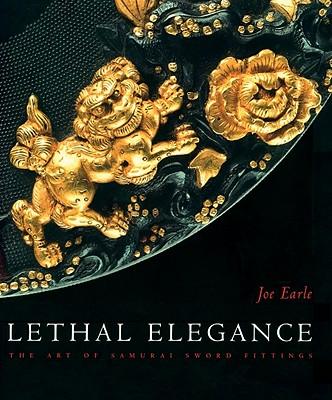 Image for Lethal Elegance: The Art of Samurai Sword Fittings (MFA PUBLICATION)