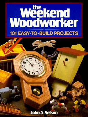 Image for WEEKEND WOODWORKER 101 EASY-TO-BUILD PROJECTS