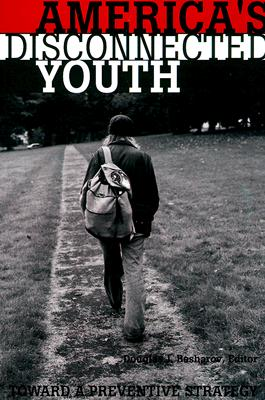 Image for America's Disconnected Youth: Toward a Preventative Strategy