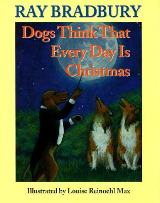 Image for Dogs Think That Every Day Is Christmas