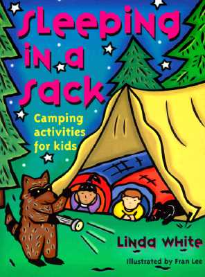 Image for Sleeping In A Sack: Camping Activities for Kids (Gibbs Smith Jr. Activity)