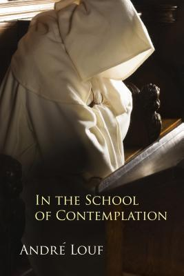 In the School of Contemplation (Monastic Wisdom Series), Andre Louf
