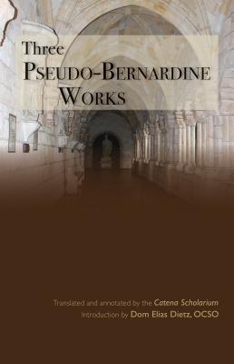 Image for Three Pseudo-Bernardine Works (Cistercian Studies)