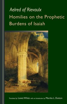 Image for Homilies on the Prophetic Burdens of Isaiah (Cistercian Fathers)