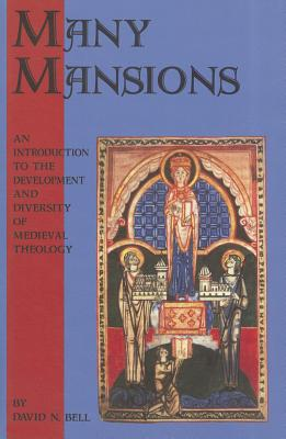 Image for Many Mansions: An Introduction to the Development & Diversity of Medieval Theology (Cistercian Studies Series)