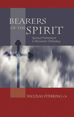 Image for Bearers of the Spirit: Spiritual Fatherhood in Romanian Orthodoxy (Cistercian Studies Series)
