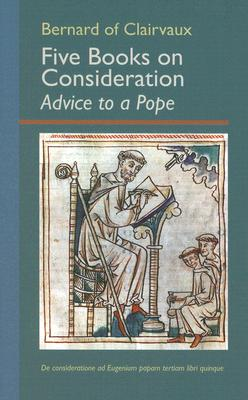 Image for Five Books on Consideration: Advice to a Pope (Cistercian Fathers)