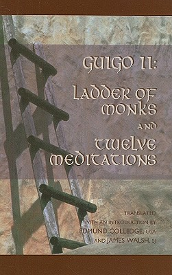Image for The Ladder of Monks: a Letter on the Contemplative Life and Twelve Meditations (Cistercian Studies Series)