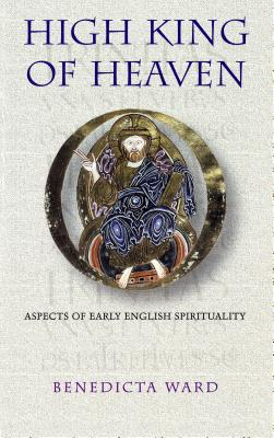 Image for High King of Heaven : Aspects of Early English Spirituality