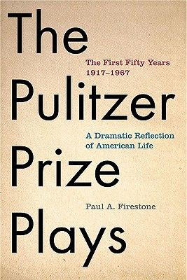 Image for Pulitzer Prize Plays: The First Fifty Years 1917-1967, A Dramatic Reflection of