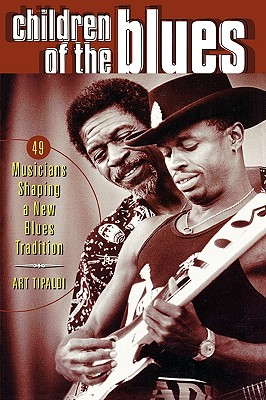 Image for Children of the Blues: 40 Musicians Shaping a New Generation of Blues Tradition