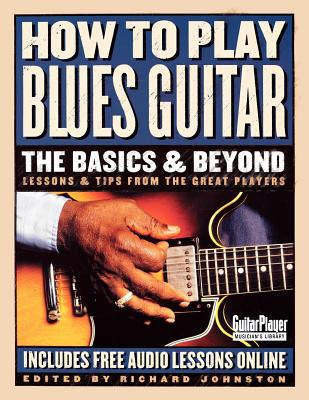 Image for How to Play Blues Guitar: The Basics and Beyond (Guitar Player Musician's Library)