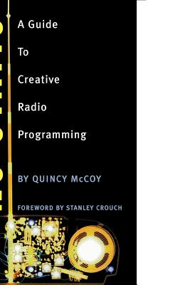 No Static: A Guide to Creative Radio Programming (Book), McCoy, Quincy