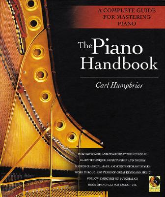 The Piano Handbook: A Complete Guide for Mastering Piano, Carl Humphries