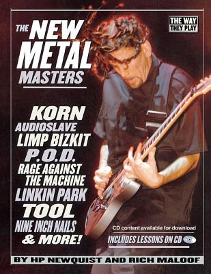 Image for The New Metal Masters: Korn, Audioslave, Limp Bizkit, P.O.D., Rage Against the Machine, Linkin Park, Tool, and more! (Way They Play)
