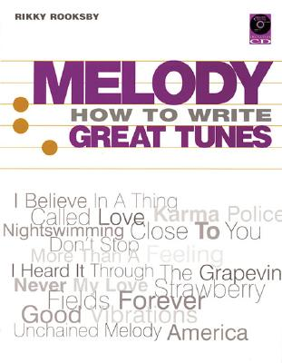 Melody: How to Write Great Tunes, Rikky Rooksby