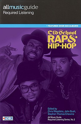 Image for All Music Guide Required Listening Series: Old School Rap (All Music Guide Required Listening Old School Rap and Hip-Hop)