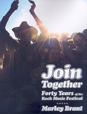 Image for Join Together! Forty Years of the Rock Festival