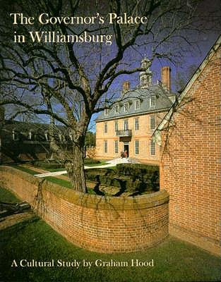 Image for The Governor's Palace in Williamsburg: A Cultural Study (Williamsburg Decorative Arts Series)