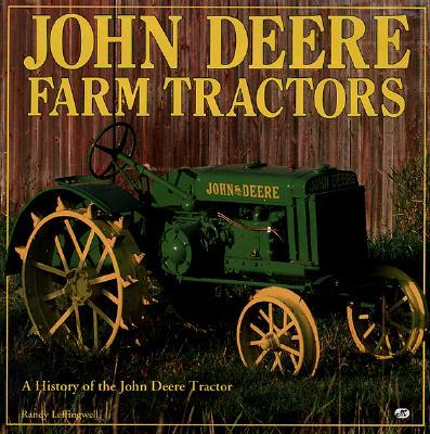 Image for John Deere Farm Tractors: A History of the John Deere Tractor