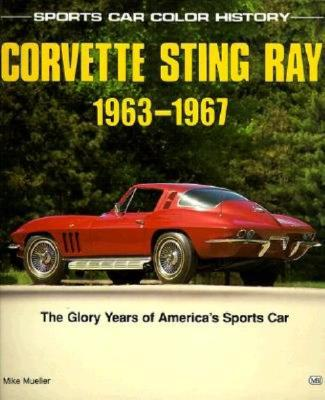 Image for Corvette Sting Ray, 1963-1967  The Glory Years of America's Sports Car