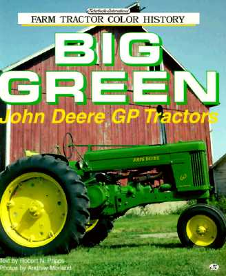 Image for Big Green: John Deere Gp Tractors (Motorbooks International Farm Tractor Color History)