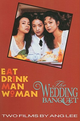 Two Films by Ang Lee Eat Drink Man Woman & The Wedding Banquet, Ang Lee