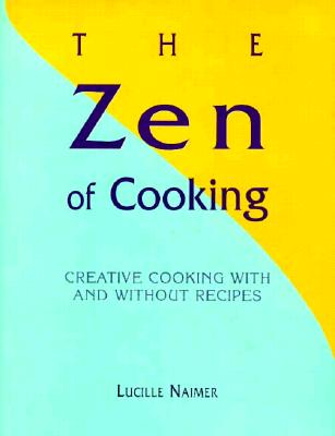 Image for ZEN OF COOKING : HOW RECIPES CAN TEACH U