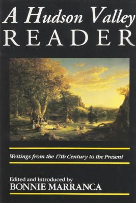 Image for The Hudson Valley Reader: Writings from the 17th Century to the Present
