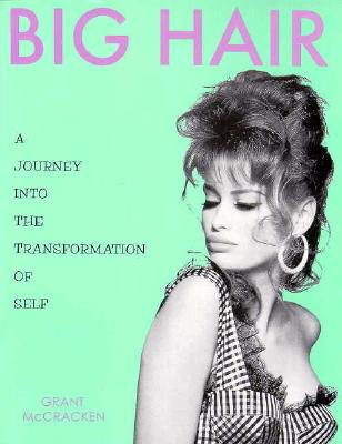 Image for BIG HAIR: A JOURNEY INTO THE TRANSFORMATION OF SELF