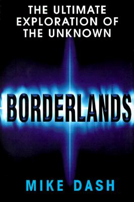 Borderlands : The Ultimate Exploration of the Unknown, Dash, Mike